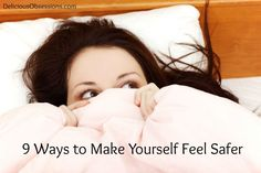9 Ways to Make Yourself  Feel Safer // deliciousobsessions.com // #safety #fear #mindfulness #stressmanagement #mentalhealth