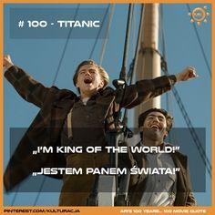 100 najlepszych cytatów filmowych według Amerykańskiego Instytutu Filmowego.  Miejsce 100 - Titanic