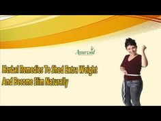 Dear friend, in this video we are going to discuss about the herbal remedies to shed extra weight. Losing weight naturally with Figura capsules can be the safe and the best option available for individuals struggling with their weight loss woes.  You can find more about the herbal remedies to shed extra weight at http://www.ayurvedresearch.com/natural-fat-loss-pills.htm