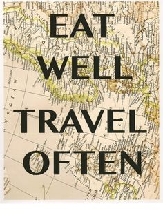 """"""" eat well travel often"""" travel on healing diet Oh The Places You'll Go, Places To Travel, Travel Stuff, Travel Destinations, My Motto, Life Motto, It Goes On, Eating Well, Eating Clean"""