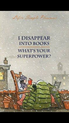 I disappear into books! What's your superpower?