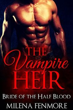 ROMANCE: The Vampire Heir: Bride of the Half Blood (Paranormal Mail Order Bride Vampire Romance) (New Adult Fantasy Romance) (New Adult Fantasy Paranormal Vampire Romance Short Reads), http://www.amazon.com/dp/B014OB39NK/ref=cm_sw_r_pi_awdm_fgNawb1CZ4X4R