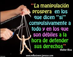 La manipulación prospera en los que dicen