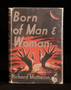 1956 Born of Man and Woman Richard Matheson Sci Fi and Fantasy First Edition