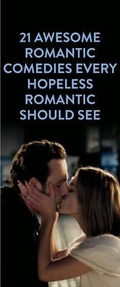 21 Awesome Romantic Comedies Every Hopeless Romantic Should See