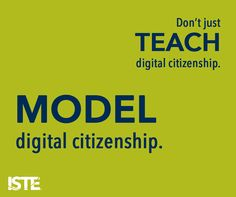 Are you the digital citizen you want your students to be? It's important to model digital citizenship on a regular basis.