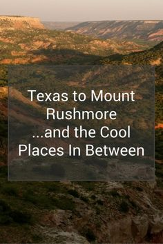 One of the best road trips I've ever taken (and I've taken a lot!).  Texas to Mount Rushmore...and all the good stuff in between!