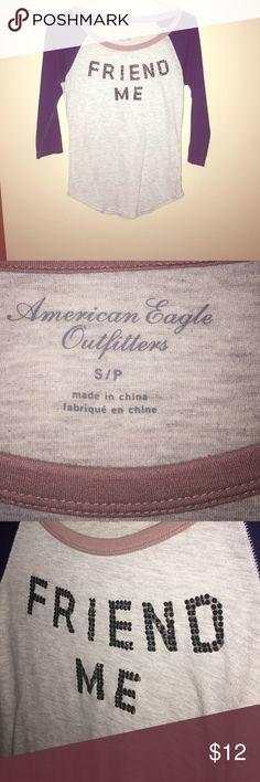 "AE ""friend me"" shirt American eagle friend me baseball tee 3/4 length sleeve American Eagle Outfitters Tops Tees - Long Sleeve"