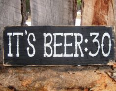 Beer Sign Beer:30 Sign Man Cave Sign Bar Sign Western Sign Old West Sign Saloon Sign Made In Montana Cabin Lodge Decor Rustic Distressed