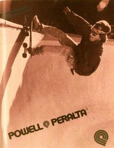 This magazine ad for Powell Peralta from 1988 features Stacy Peralta. Stacy Peralta, Old School Skateboards, Skate And Destroy, Z Boys, Skateboard Art, Thrasher, The Good Old Days, Nostalgia, Surfing