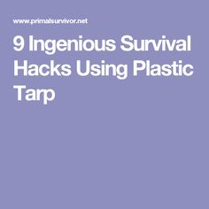 9 Ingenious Survival Hacks Using Plastic Tarp Survival Equipment, Survival Tools, Survival Hacks, Emergency Supplies, Emergency Preparedness, Survival Backpack, How To Make Fire, Interactive Learning, Skills To Learn