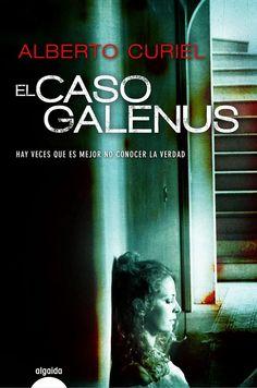 Pero Qué Locura de Libros.: EL CASO GALENUS de Alberto Curiel