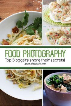 Food Photography: Top bloggers share their secrets.