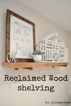 Reclaimed Wood Shelving - The Created Home - DIY Furniture Projects and Woodworking - woodproject Diy Furniture Projects, Diy Projects, Wood Furniture, Furniture Vintage, Industrial Furniture, Vintage Industrial, Furniture Design, Wood Shelves, Shelving