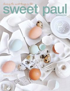 Sweet Paul magazine spring/2012 #craft #design #food #handmade #recipes #free