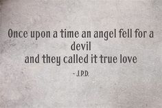 Once upon a time an angel fell for a devil and they called it true love Devil Quotes, Poem Quotes, True Quotes, Words Quotes, Poems, Angels And Demons Quotes, Fallen Angel Quotes, Dark Love Quotes, Quotes To Live By
