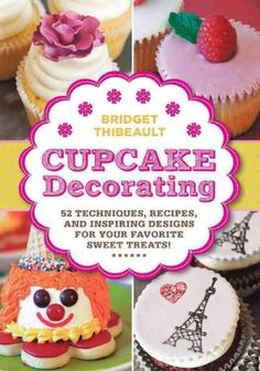 The Hardcover of the Cupcake Decorating [mini book]: 52 Techniques, Recipes, and Inspiring Designs for your Favorite Sweet Treats! by Bridget Thibeault at Book Cupcakes, Cupcake Cookies, Santa Cupcakes, Decorated Cupcakes, Pastry Design, Frosting Techniques, Cake Icing, Cupcake Recipes, Cupcake Ideas