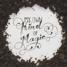 The things you take for granted, someone else is praying for..my own kind of magic #typography #lettering #myown #magic #radioncicic #tattoo  #poster #art #artist #designer #design #sketchbook #sketch #soil #mud #типографика #леттеринг #vscocam #vscoart #vsco