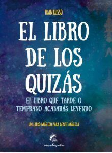 """""""El libro de los quizás"""" Fran Russo"""
