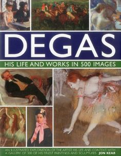 Degas: His Life and Works in 500 Images: An illustrated exploration of the artist, his life and context with a gallery of 300 of his finest paintings and sculptures by Jon Kear http://www.amazon.com/dp/0754823881/ref=cm_sw_r_pi_dp_hn7Oub1B4MN2D