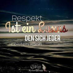 Respect is a luxury . Wise Quotes, Lyric Quotes, German Quotes, Mind Tricks, Circle Of Life, Just Smile, Life Humor, True Words, Positive Vibes