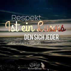 ...Respekt ist ein Luxus...