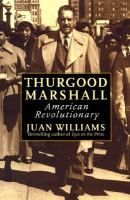 Thurgood Marshall: American Revolutionary, by Juan Williams