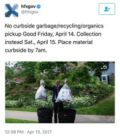 RT @hfxgov  No curbside garbage/recycling/organics pickup Good Friday April 14. Collection instead Sat. April 15. Place material curbside by 7am.