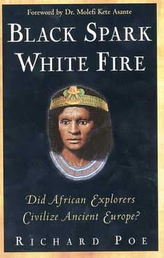 Africans have been historically portrayed as savages to support European colonialism and missionary agendas to exploit African natural resources.     Were the ancient Egyptians black? Did Egyptian explorers land in Greece some 4,000 years ago? Did they plant colonies, establish royal houses, and bring civilization to Europe's savage tribes? Did the secret rites of their temple cults resurface among the Knights Templar and Freemasons?