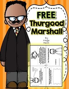 Thurgood Marshall FREEBIE: Thurgood Marshall Mini Unit Teach students about one of our American heroes, Thurgood Marshall! This Thurgood Marshall unit is excellent to use during black history month or any time of the year. Students will love learning about Thurgood Marshall and participating in these activities and crafts!