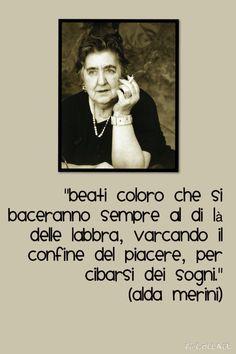 Amore e bacio... Un binomio perfetto! Frasi Celebri Alda Merini www.ilmondoèmio.it