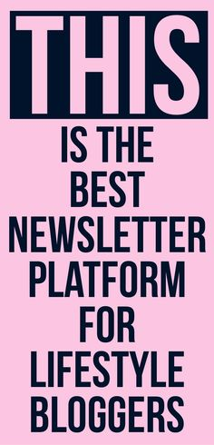 Newsletter software is NOT all created equal. This is by far, the best newsletter software for lifestyle bloggers, mom bloggers, personal finance bloggers, etc. #bloggers #lifestylebloggers #fashionbloggers