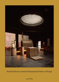Rudolf Schwarz and the Monumental Order of Things—gta Verlag — Institute gta —ETH Zurich