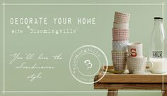 Decorate your home with *Bloomingville. You'll love the Scandinavian style!