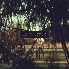 Blast Album Review: Out For Tomorrow | 'You'll Find A Way' http://boystereo.com/1r9drKg #outfortomorrow #music #review