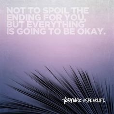 reassurance, it is nice to know everything will be okay. God is Good Daily Quotes, Life Quotes, Quick Quotes, Its Okay Quotes, Toby Mac, To Spoil, Speak Life, Thank You God, Biblical Quotes