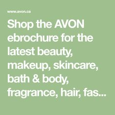 Makeup, Skincare, Fragrance, Fashion and much, much more! Avon Brochure, Avon Representative, Bath And Body, Fragrance, Beauty Makeup, Skin Care, Health, Shop, Hair