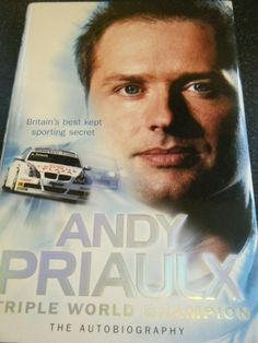 ANDY PRIAULX AUTOBIOGRAPHY BMW M3 GTR MACAU SCHNITZER BTCC BATHURST 1000 WTCC Title Page, Book Signing, Champion, Author, Macau, Signs, Bmw M3, World, Books