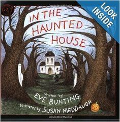 Halloween Reading Activities: In the Haunted House: Eve Bunting, Susan Meddaugh: 9780395699423: Amazon.com: Books - The haunted house turns out to be a Halloween Fun House and the dad is the one who is scared, not the daughter. :)