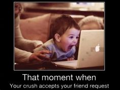 Lol - that moment when your crush accepts your friend request funny pics, funny images Funny Baby Pictures, Funny Images, Funny Pics, Funny Stuff, Funny Things, Infj, When Your Crush, Crush Memes, Crush Quotes
