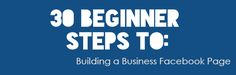 30 Tips and Tricks for Building a Business Facebook Page