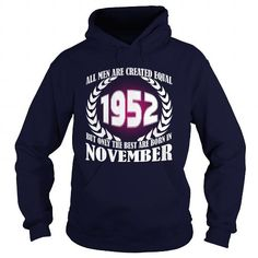 11 November 1952 Year Born Month All Men Are Created Equal Shirts Tshirt Guys Tee Ladies Hoodie Shirt VNeck Shirt Sweat Shirt Youth Tee for Men and Family #1952