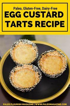 Egg Custard Tarts Recipe [Paleo, Gluten-Free, Dairy-Free] #paleo # ...