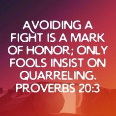 Avoiding a fight is a mark of honour. Only fools insist onn quarelling. Favorite Bible Verses, Bible Verses Quotes, Bible Scriptures, Me Quotes, Qoutes, Cool Words, Wise Words, Proverbs 20, God Loves Me