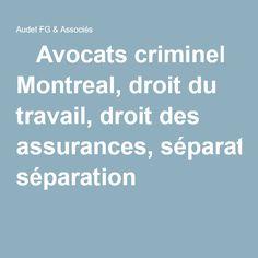 Avocats criminel   Montreal, droit du travail, droit des assurances, séparation