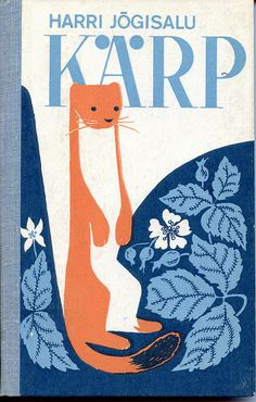 Randomly discovered book cover from my childhood!!! And it's not KARP (box in Estonian) but KÄRP (weasel I think).