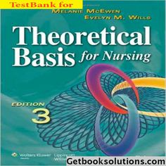 Rate this post This is completed downloadable Test bank for Theoretical basis for nursing 3rd edition by Melanie McEwen and Evelyn M. Wills View sample Test bank for Theoretical basis for nursing 3rdedition at: https://getbooksolutions.com/wp-content/uploads/2017/01/Test-bank-for-Theoretical-basis-for-nursing-3rd-edition-mcewen-sample.pdf Table of Contents Chapter 1- Philosophy, Science, and Nursing Chapter 2- Overview of Theory in Nursing Chapter 3- Conce...