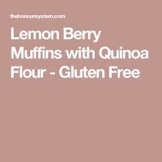 Lemon Berry Muffins with Quinoa Flour - Gluten Free