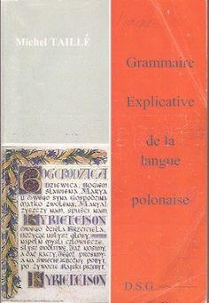 Grammaire explicative de la langue polonaise de Michel Ta... https://www.amazon.fr/dp/B00T6U58W0/ref=cm_sw_r_pi_dp_x_18vZxb5P7SYAD
