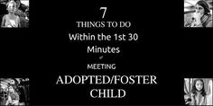 Dr. Karyn Purvis shares practical advice what to do within the first 30 minutes of meeting your adopted of foster child. 7 crucial things you must do.